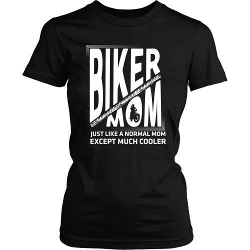 T-shirt - Biker Mom2 - Just Like A Normal Mom But Cooler Design 2 - Front Design