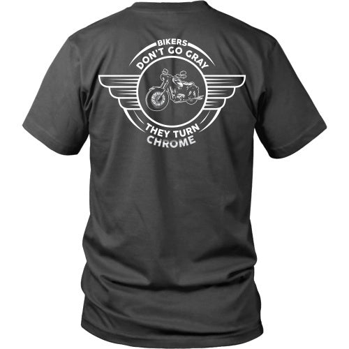 T-shirt - Bikers Don't Go Gray, They Go Chrome Tee - Back Design