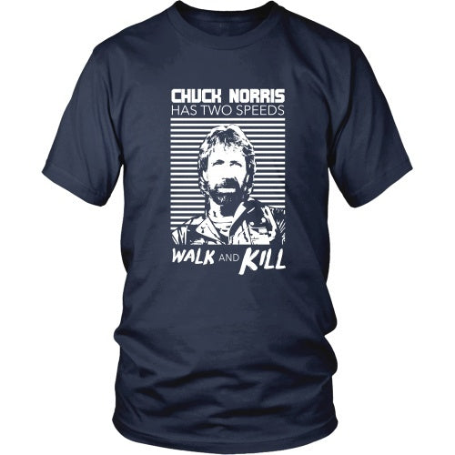 T-shirt - Chuck Norris Has 2 Speed, Walk And Kill - Front Design