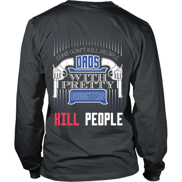 T-shirt - Dad's With Pretty Daughters Kill People - Back Design
