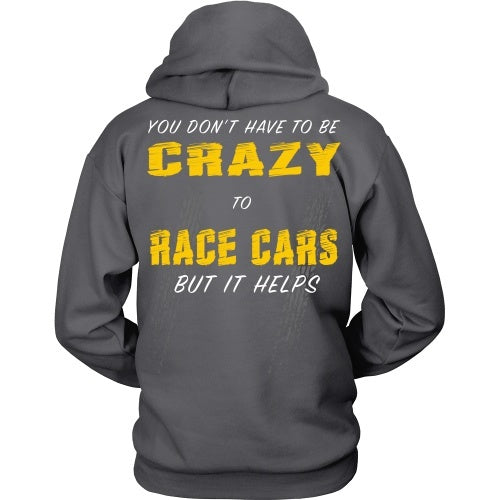 T-shirt - Don't Have To Be Crazy To Race-Back