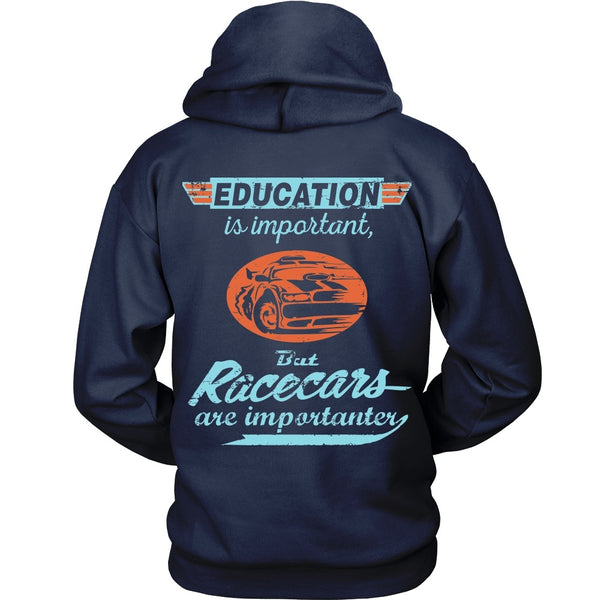 T-shirt - Education Is Importat But Racecars Are Importanter - Back Design