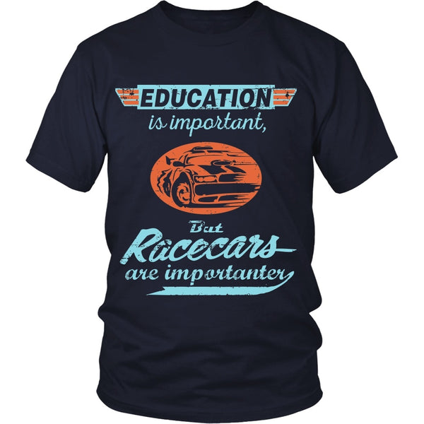 T-shirt - Education Is Importat But Racecars Are Importanter - Front Design