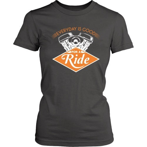 T-shirt - Every Day Is Good For A Ride - Front Design