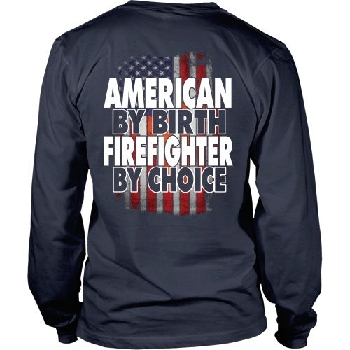 T-shirt - Firefighter - American By Birth. Firefighter By Choice - Back Design