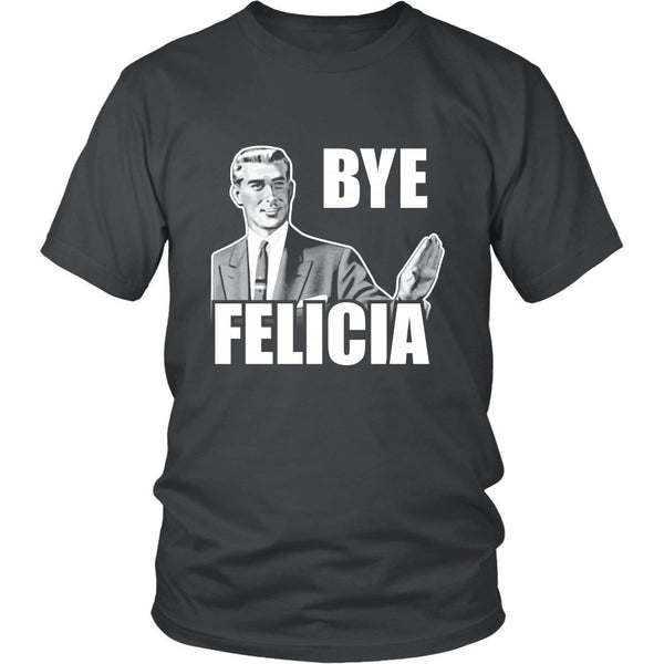 T-shirt - Friday - Bye Felicia - Front Design