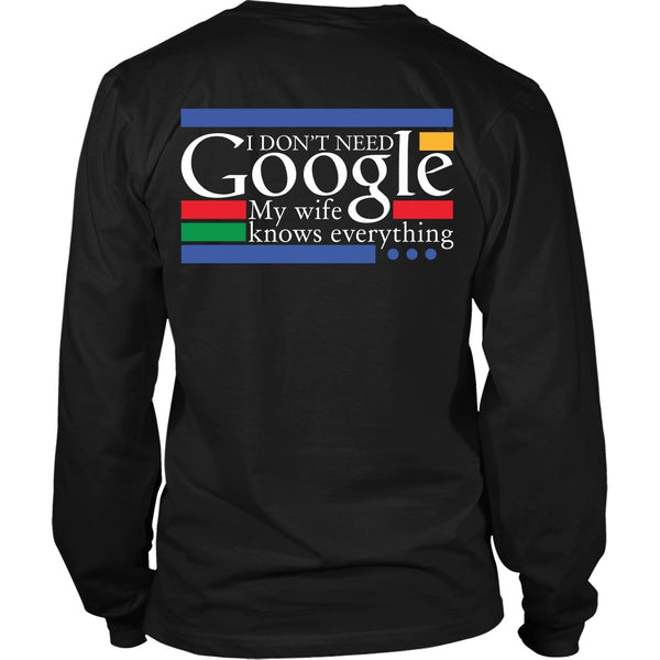 T-shirt - Funny Shirt - (a) I Don't Need Google, My Wife Knows Everything - Back Design