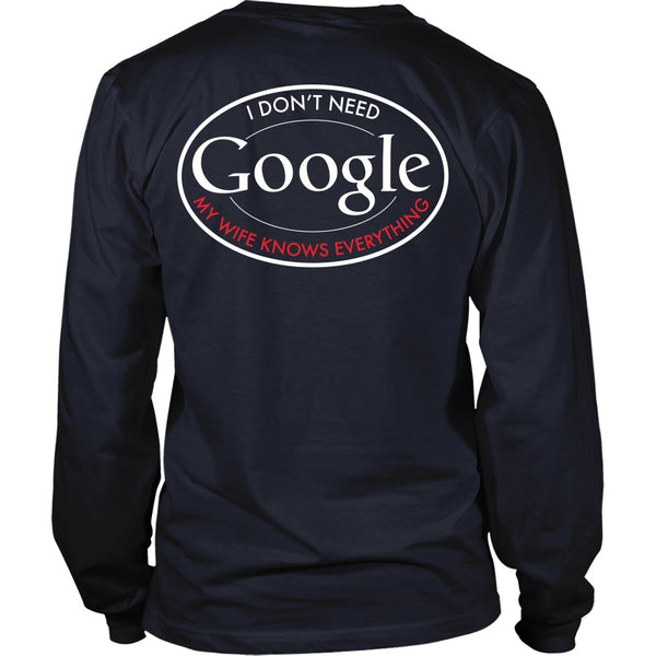 T-shirt - Funny Shirt - I Don't Need Google, My Wife Knows Everything - Back Design