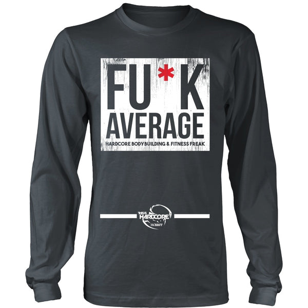 T-shirt - HCBBFF - Fuck Average (a) - Front Design
