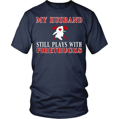 T-shirt - Husband Still Plays With Firetrucks
