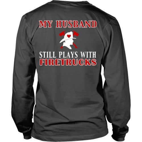 T-shirt - Husband Still Plays With Firetrucks - Back