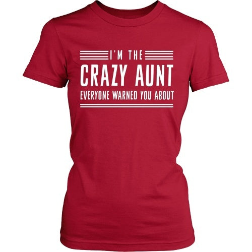 T-shirt - I'm The Crazy Aunt Everyone Warned You About Tee Shirt - Front