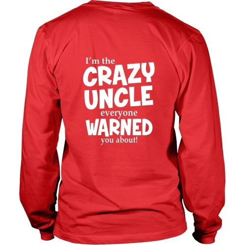 T-shirt - I'm The Crazy Uncle Everyone Warned You About Tee Shirt - Back