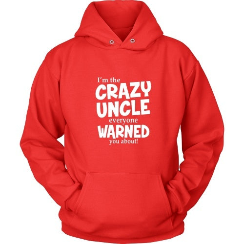 T-shirt - I'm The Crazy Uncle Everyone Warned You About Tee Shirt - Front
