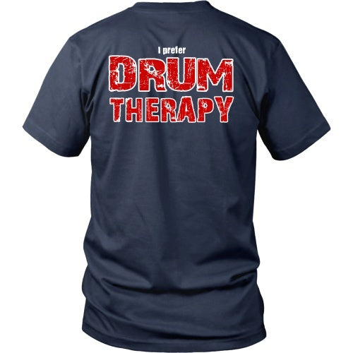T-shirt - I Prefer Drum Therapy - Back