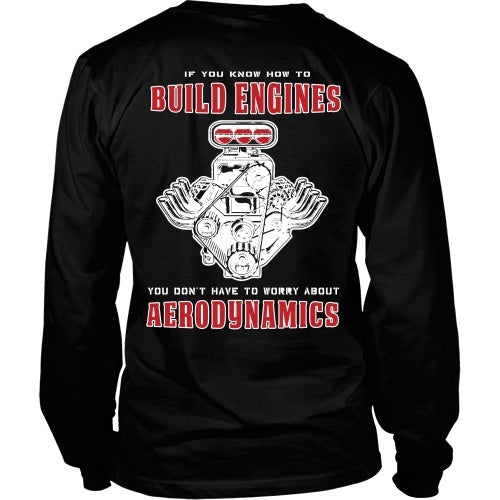 T-shirt - If You Can Build Engines You Don't Need Aerodynamics- Back