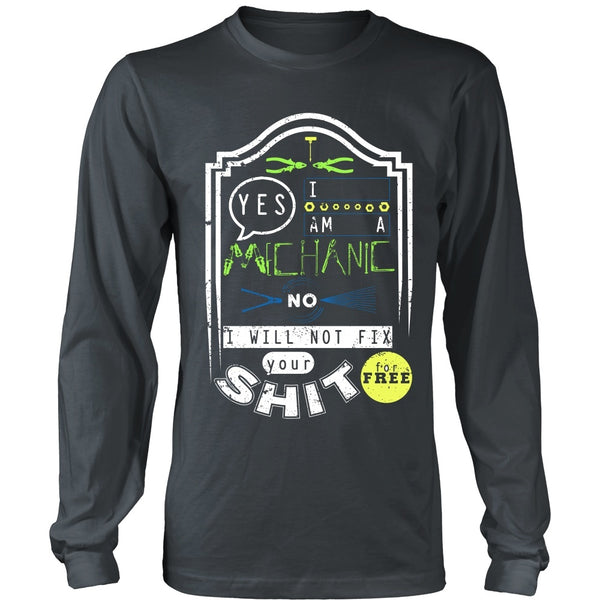 T-shirt - Mechanic - No I Will Not Fix Your Shit For Free (Green)- Front Design