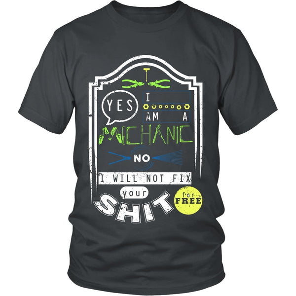 T-shirt - Mechanic - No I Will Not Fix Your Shit For Free (Yellow)- Front Design
