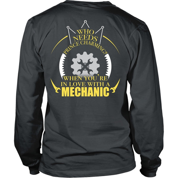 T-shirt - Mechanic- Who Needs Prince Charming When You're In Love With A Mechanic - Back Design