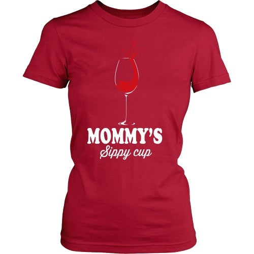 T-shirt - Mommy's Sippy Cup - Funny Wine Tee Shirt - Front