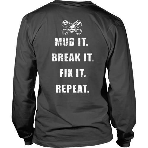 T-shirt - Mud It, Break It, Fix It, Repeat Tee