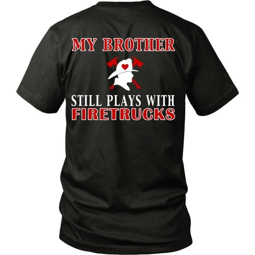 T-shirt - My Brother Still Plays With Firetrucks Tee - Back