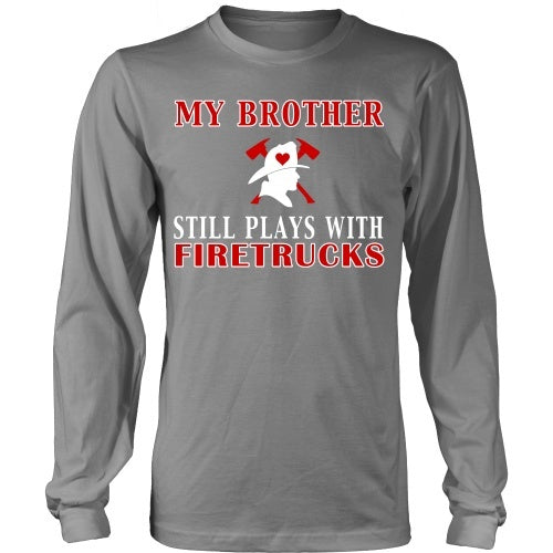 T-shirt - My Brother Still Plays With Firetrucks Tee - Front