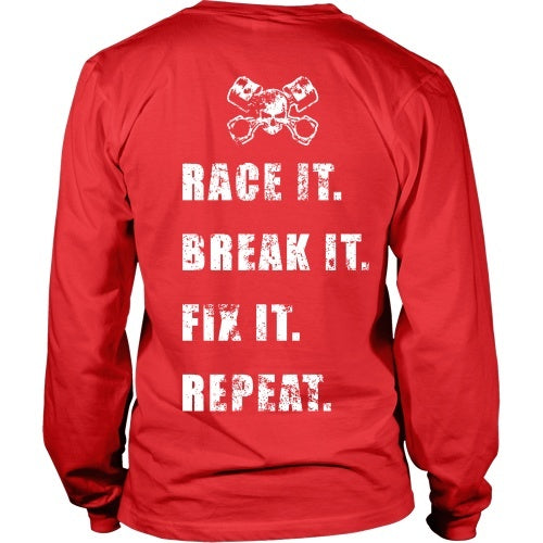 T-shirt - Race It, Break It, Fix It, Repeat. -Back Design