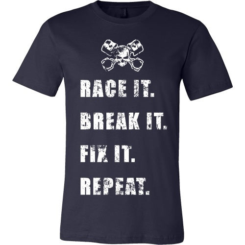 T-shirt - Race It, Break It, Fix It, Repeat - Front Design