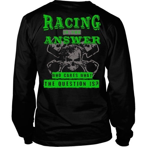 T-shirt - Racing Is The Answer Tee