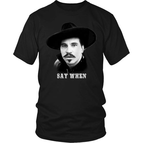 T-shirt - Say When Tee