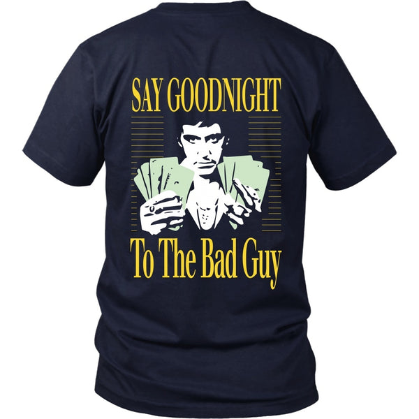 T-shirt - Scarface - Say Goodnight To The Bad Guy - Back Design