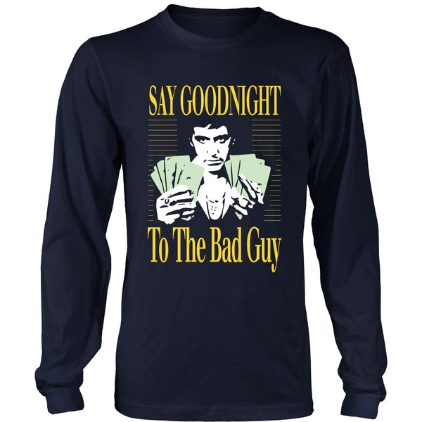 T-shirt - Scarface - Say Goodnight To The Bad Guy - Front Design