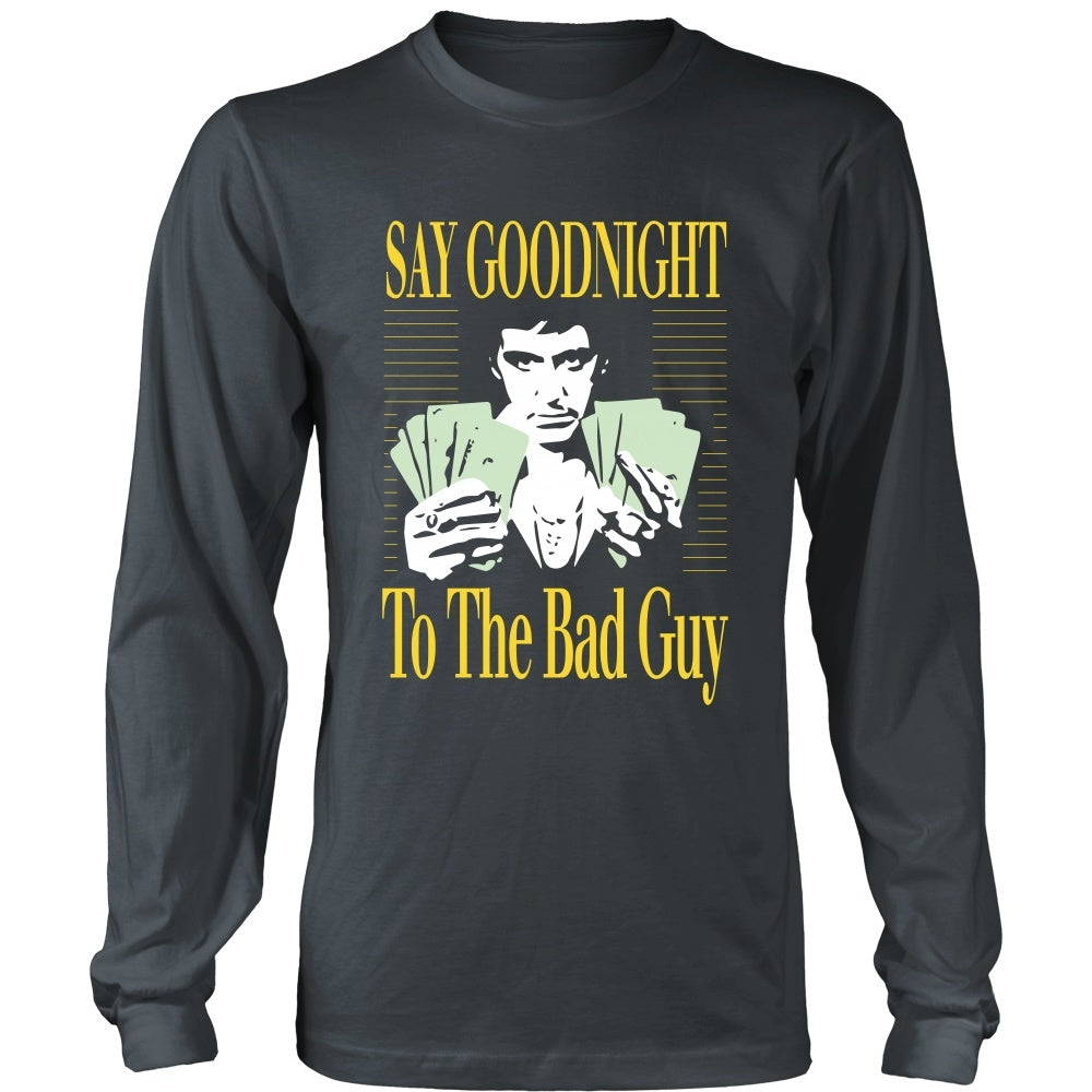 Scarface Say Goodnight To The Bad Guy Front Design