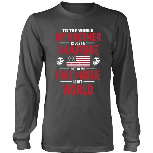 T-shirt - To The World My Brother Is A Marine