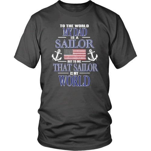 T-shirt - To The World My Dad Is A Sailor