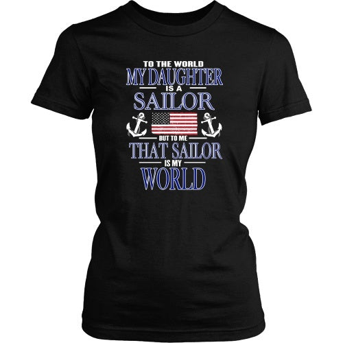 T-shirt - To The World My Daughter Is A Sailor - Front Design