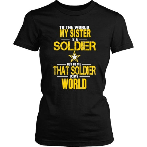 T-shirt - To The World My Sister Is A Soldier - Front Design