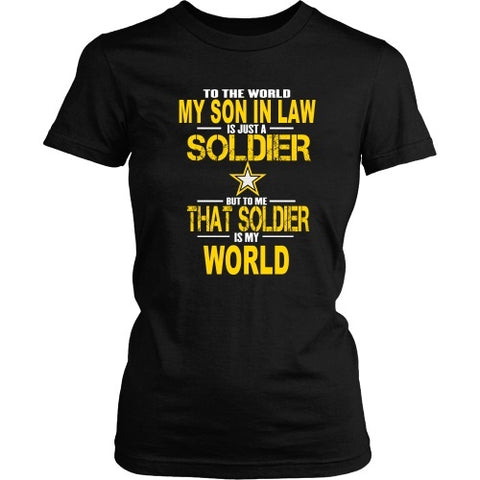 T-shirt - To The World My Son In Law Is A Soldier - Front Design