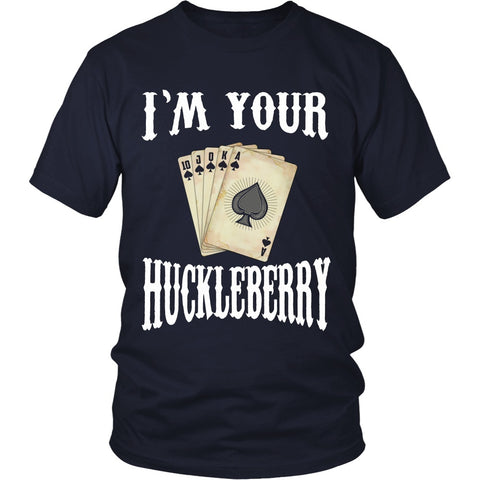 T-shirt - Tombstone - I'm Your Huckleberry Poker - Front Design