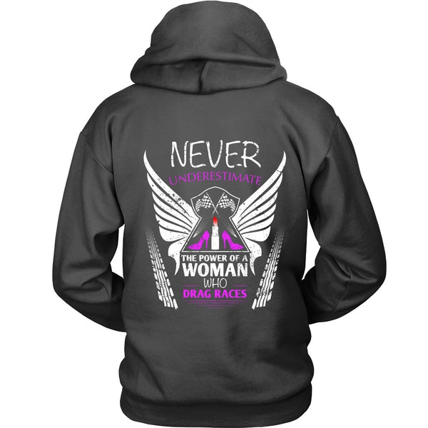 T-shirt - Women Racer - Never Underestimate The Power Of A Women Who Drag Races - Back Design