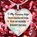 To My Precious Wife - You Are Amazing and Strong - An Amazing Gift For An Amazing Woman