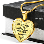 To My Wife Heart Pendant - I Still Fall In Love With You Everyday! A Beautiful Gift for an Amazing Woman!
