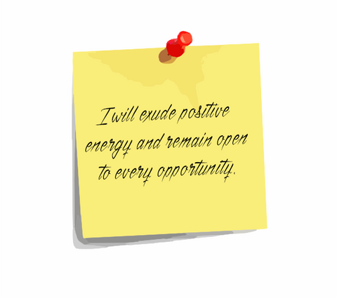 "Daily Affirmation 12: ""I will exude positive energy & remain open to every opportunity."""