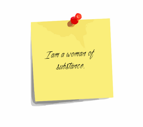 "Daily Affirmation 16: ""I am a woman of substance."""