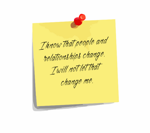 "Daily Affirmation 19: ""I know that people and relationships change. I will not let that change me."""