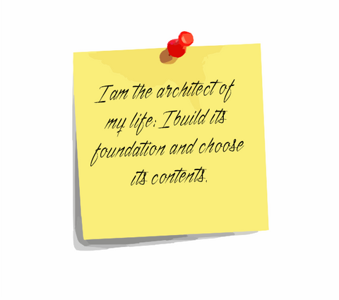 "Daily Affirmation 1: ""I am the architect of my life; I build its foundation & choose its contents."""