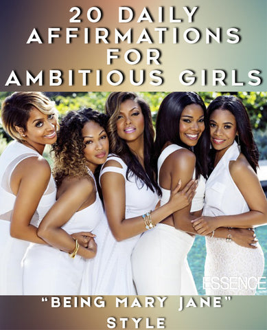"20 Daily Affirmations for Ambitious Girls, ""Being Mary Jane"" Style"