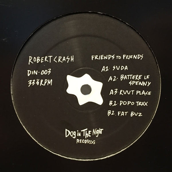 "Robert Crash - Friends to Friends - 12"" - DIN-003"