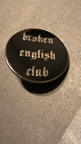 Broken English Club - Enamel pin